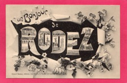 12 AVEYRON Un Bonjour De  RODEZ, (Désiré Balzac, Rodez) - Rodez