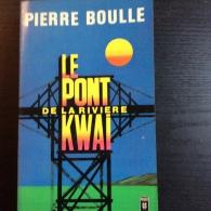 Pierre Boulle : Le Pont De La Rivière Kwai (Presses Pocket-1976) - Livres, BD, Revues