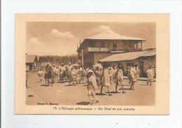 L'ETHIOPIE PITTORESQUE 13 UN CHEF ET SON ESCORTE (BELLE ANIMATION) - Ethiopie