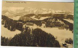 Kurhaus Semmering Mit RaxVerlag: -------------, –  Postkarteunbenutzte Karte,Erhaltung:I-II, Karte Wird In Klarsic - Semmering