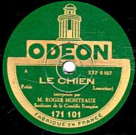 78 Trs 30 Cm état B - ROGER MONTEAUX - LE CHIEN - PARIS, MA VILLE NATALE ! - 78 Rpm - Gramophone Records