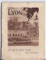Lyon,ce Qu´il Faut Voir Et Savoir - Dépliants Touristiques