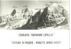 """Tofana Di Rozes (Belluno) Parete Nord Ovest, Ferrata """"Giovanni Lipella"""" - Rifugio Cantore - Belluno"""