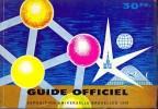 Guide Officiel   Expo 1958 Bruxelles - Ed. Desclée & Co - Tournai - Reiseprospekte