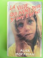 Livre - La Ville Qui Avait Peur D'une Enfant - Alice Hoffman - Libros, Revistas, Cómics