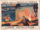 AUTRICHE Métallurgie + Texte Au Dos Chromo Publicitaire  Chocolat Pupier Années 35/40 - Cioccolato