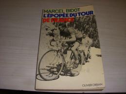 CYCLISME LIVRE Marcel BIDOT L'EPOPEE Du TOUR De FRANCE Ed. ORBAN 1975 230p. - Sport