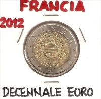 *FRANCIA - 2 Euro Commemorativo 2012 - DECENNALE DELL'EURO - Francia