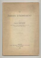 """"""" Le Jardin D'Agrément """" Livre De C. Chevalier  - 108 Pages Avec De Très Nombreux Dessins- LIEGE 1929 (Heg) - Garden"""