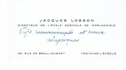 Ancienne Carte De Visite De Jacques Losson Directeur Ecole Normale De Morlanwelz Rue De Beaulieusart, Fontaine-l'Evêque - Cartes De Visite