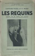 LES REQUINS 30 ANS DE PECHE RECIT - Chasse/Pêche