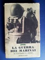 M#0M70 Vittorio G.Rossi LA GUERRA DEI MARINAI Bompiani Ed.1941/MARINA MILITARE - Libri