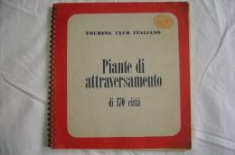 PCV/27 PIANTE DI ATTRAVERSAMENTO Di 170 Città - ITALIA  Touring Club 1956 - Carte Topografiche
