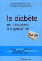 Le Diabète - Pas Seulement Une Question De Sucre Pierre-Yves Traynard - Livres, BD, Revues