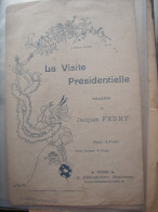POLITIQUE/VISITE PRESIDENTIELLE / JACQUES FERNY - Partitions Musicales Anciennes