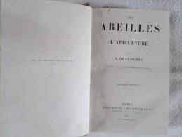 Livre Sur L'Apiculture   Année 1865 Par A. De FRARIERE Librairie Hachette 2ème édition Voir Scans Et Description - Livres, BD, Revues