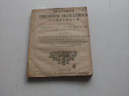 A. Glafey  Friedrich : Specimen Decadem Sigillorum Complexum ,1749 ,sehr RAR , Erstausgabe , Wappen , Siegel , Nürnberg - Erstausgaben