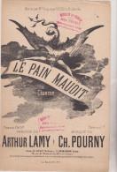 (GB3)le Pain Maudit , AUGUSTINE KAISER , Paroles : ARTHUR LAMY , Musique : CH POURNY - Partitions Musicales Anciennes