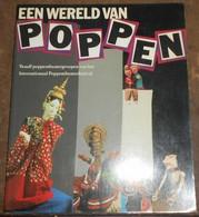 Een Wereld Van Poppen – Twaalf Poppentheatergroepen Van Het International Poppentheaterfestival 1987 Te Amsterdam - Théâtre