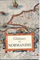 CHATEAUX DE NORMANDIE   -  Offert à Une Intendante ,en Souvenir Du Camp De LOUBEYRAT En 1945 - - Normandie