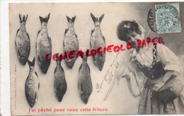 PECHE - BERGERET - PECHE - J' AI PECHE POUR VOUS CETTE FRITURE - 1905 - Fishing