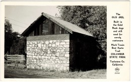 Real Photo - The Old Jail,Trail At Columbia State Park In Tuolumne Co California - Gevangenis