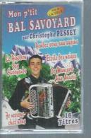 "K7 Audio - CHRISTOPHE PESSEY  "" BAL SAVOYARD  "" 16 TITRES  ( ACCORDEON ) - Cassettes Audio"