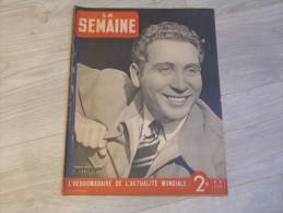 LA SEMAINE. HEBDOMADAIRE DE L´ACTUALITE MONDIALE. N°32.20FEV 1941. CHARLES TRENET. - Revues & Journaux