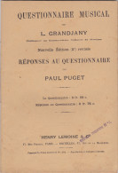 Questionnaire Musical 1914 L.Grandjany Professeur Conservatoire Nat. Musique Et  Réponses Paul Puget Les 2  Livrets TBE - Etude & Enseignement
