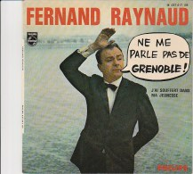 DISQUE VINYL PHILIPS - FERNAND TAYNAUD - NE ME PARLE PAS DE GRENOBLE -J'AI SOUFFERT DANS MA JEUNESSE- - Humour, Cabaret