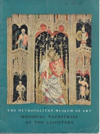 METROPOLITAN MUSEUM - Libretto Del 1949  : MEDIEVAL TAPESTRIES AT THE CLOISTERS - Histoire De L'Art Et Critique