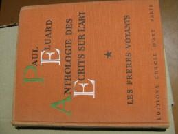 Anthologie Des Ecrits Sur L´Art. 1: Les Freres Voyants. Eluard, Paul. 1952 Paris Dédicasse De L Auteur - Livres, BD, Revues