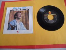 Michel Fugain, Viva La Vida - 1986 - Voir Photos,disque Vinyle - 2 € Le Vinyle 45 T - Disco, Pop