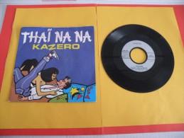 Kazero, Thaï Na Na - 1986 - Voir Photos,disque Vinyle - 2 € Le Vinyle 45 T - Rock