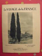 La Provence. Revue Le Visage De La France. 1925. 32 Pages. édition Horizons De France - Corse