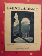 Les Alpes Françaises. Revue Le Visage De La France. 1925. 32 Pages. édition Horizons De France - Corse