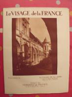 La Vallée De La Loire. Revue Le Visage De La France. 1925. 32 Pages. édition Horizons De France - Corse