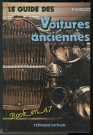 {77075} P. Casucci , Le Guide Des Voitures Anciennes 1905 1939 , Fernand Nathan , 1980 ; Nombreuses Illustrations - Auto