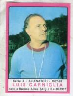 FOOT STICKER ITALIE PANINI CALCIATORI 1967-68 SERIE A ALLENATORI - LUIS CARNIGLIA - BOLOGNE - Edizione Italiana