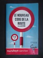 LE NOUVEAU CODE DE LA ROUTE (M1602) Illustré Par Guy Van Obberghen (2 Vues) Collection Marabout 1954 - Décrets & Lois