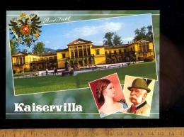 BAD ISCHL Kaiservilla  Kaiserin Elisabeth Kaiser Franz Josef - Bad Ischl