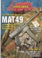 MAT 49  GAZETTE ARMES HORS SERIE 16 ARMEMENT PISTOLET MITRAILLEUR PM - Français