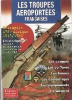 TROUPES AEROPORTEES FRANCAISES TAP PARA 1945 1980 UNIFORMES HORS SERIE 14 - Livres