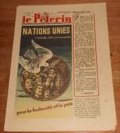Le Pèlerin. N°3375.  13 Juillet 1947. Deuxième Anniversaire De La Charte Des Nations Unies. Pat´Apouf. - Livres, BD, Revues