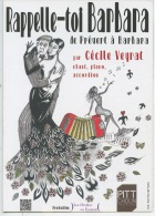 Rapelle Toi Barbara - De Prévert à Barbara Par Cécile Veyrat 2014 (dessin Marie Chloé Molatta) Flyer - Autres
