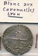 MONNAIE LOUIS XI # BLANC AU CORONELLES COURONNES # LYON - 1461-1483 Louis XI Le Prudent