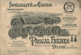 12494  - DIJON : Carte Publicitaire : Spécialité De Cassis - Pascal Fréres Dijon - Grand Clos (disparu ??) Alcool - Vin - Dijon