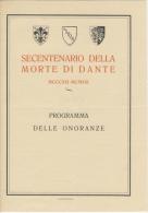 DANTE ALIGHIERI - Programma Delle Onoranze Per Il 600° Anniversario Della Morte - Edito Nel 1921 - Programma's
