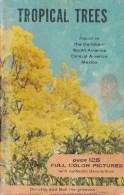 Tropical Trees - Found In The Caribbean, South America, Central America, Mexico - Livre D'occasion - Jardinage