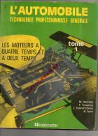LA TECHNIQUE DE LA REPARATION AUTOMOBILE- LES MOTEURS - M. DESBOIS-F. TOUACHE- TOURANCHEAU-TORRI-- FOUCHER-1981 - Auto